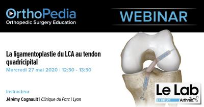 Webinar LCA au Tendon du Quadriceps: Dr Cognault et Arthrex en direct du Lab.