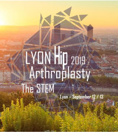 Revivez Le Congrès Lyon Hip Arthroplasty 2019. Thème central: la tige fémorale.